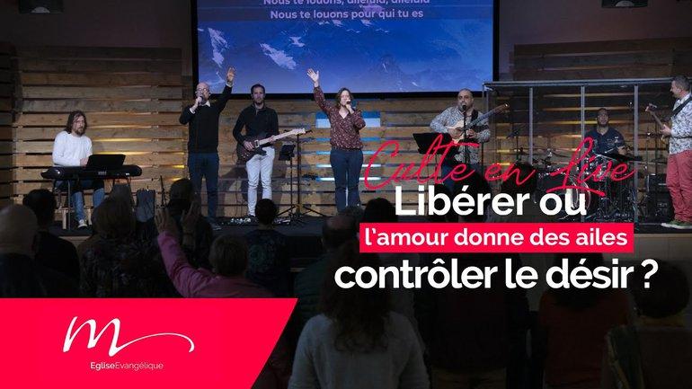 L'amour #3 Libérer ou contrôler le désir ? - Jean-Pierre Civelli - Culte du 21/02/2021