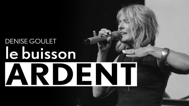 Le buisson ardent - Denise Goulet - IChurch Francophonie