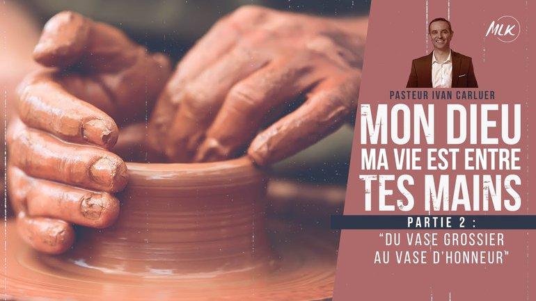 Culte MLK Chez Vous du 21/02/2021 - Ivan Carluer - Mon Dieu, ma vie est entre tes mains / Partie 2