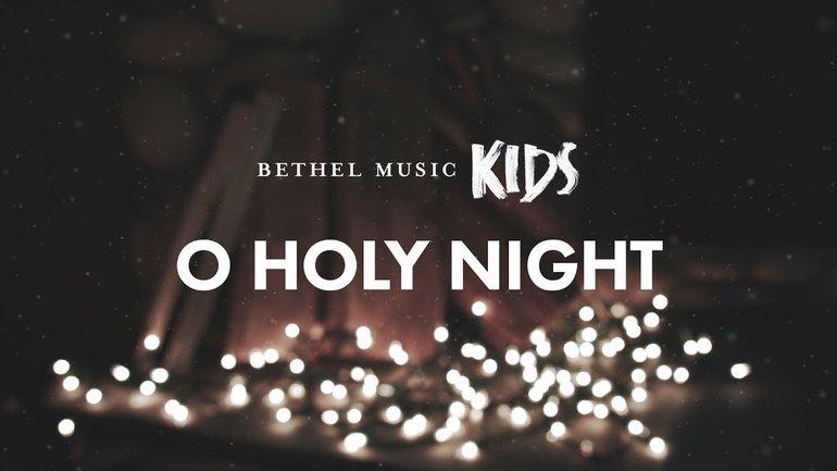 Bethel Music Kids - O Holy Night