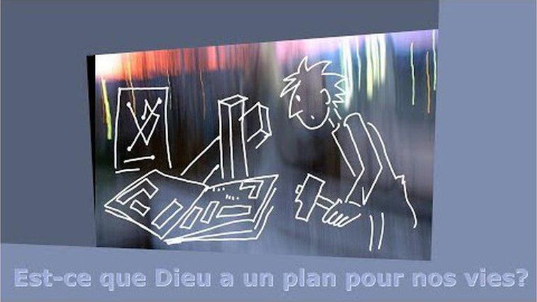 Est-ce que Dieu a un plan pour nos vies?