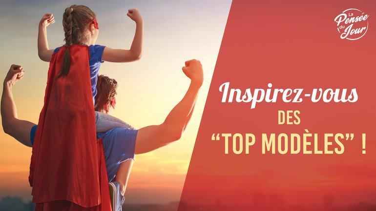 """Inspirez-vous des """"Top modèles"""" !"""