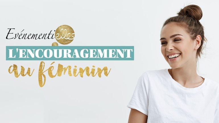 Evènementielles, l'encouragement au féminin 🌷