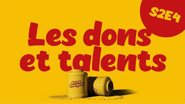 Les aventures de Joseph : Les dons et talents (épisode #4) _Extra Moutarde Saison 2