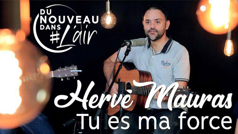 Tu es ma force - Hervé Mauras - Du nouveau dans l'air