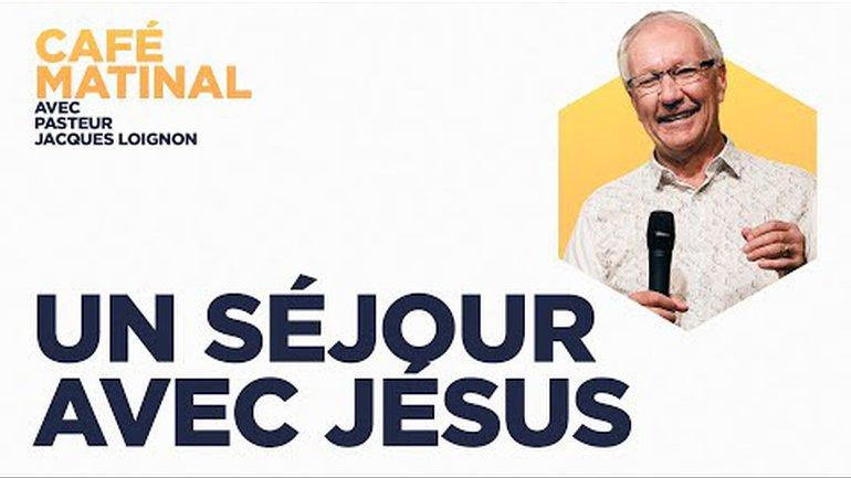 16 juin 2021   Un séjour avec Jésus   Jacques Loignon