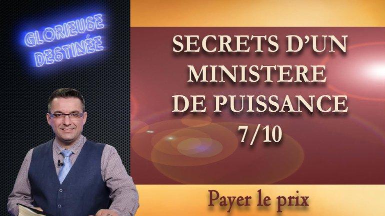 Secrets d'un ministère de puissance - Payer le prix - 7/10