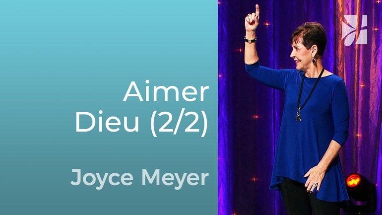 Imitez le don de Dieu (2/2) - Joyce Meyer - Grandir avec Dieu