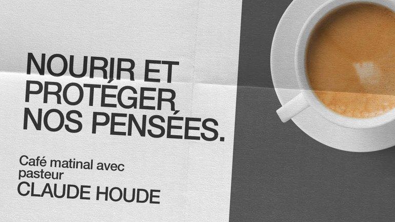 16 Octobre 2020 _Nourrir et protéger nos pensées. _Claude Houde