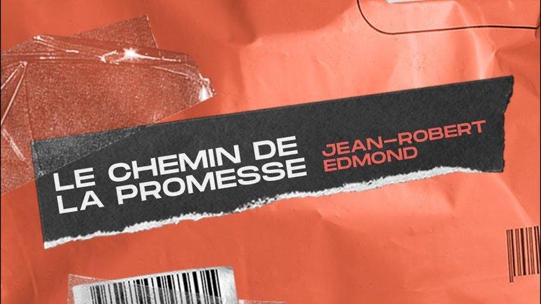 Le chemin de la promesse _Jean-Robert Edmond _Réunion mi-semaine