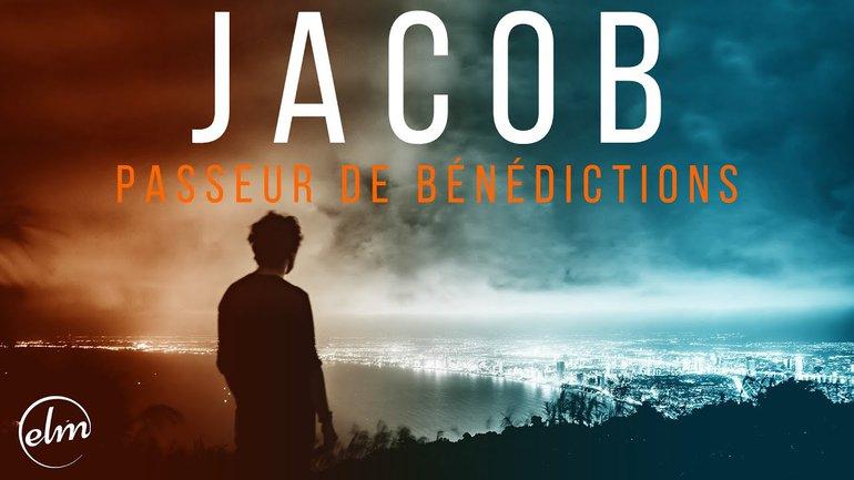 Jacob - Passeur de bénédictions