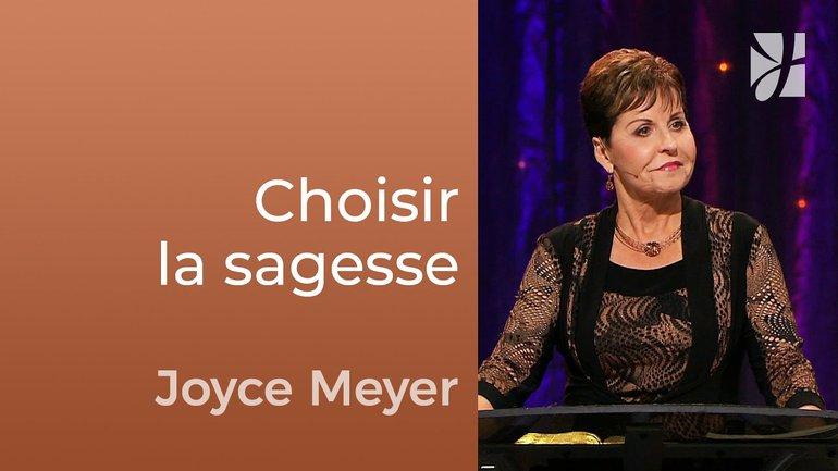 Choisir la sagesse au lieu de la folie - Joyce Meyer - Fortifié par la foi