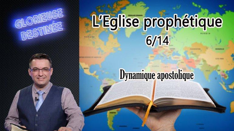 L'église prophétique - Dynamique apostolique - 6/14