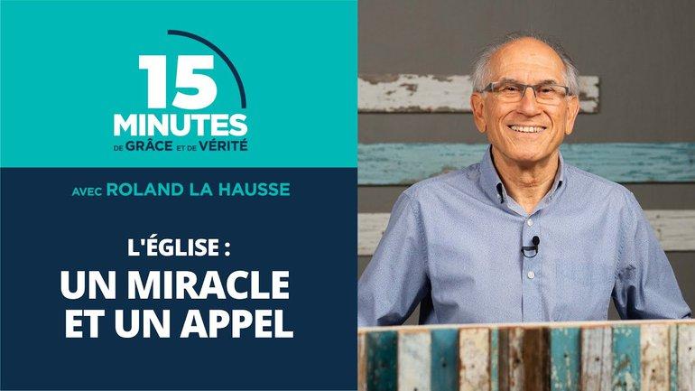Un miracle et un appel | L'Église #1 | Roland La Hausse