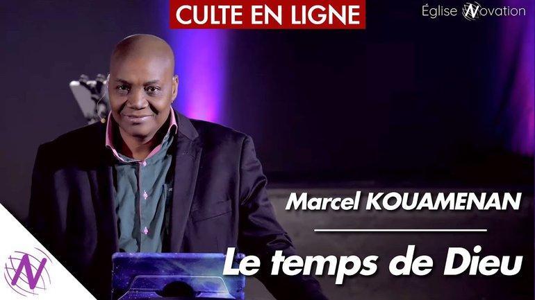 Le temps de Dieu - avec Marcel KOUAMENAN - à l'Église Novation