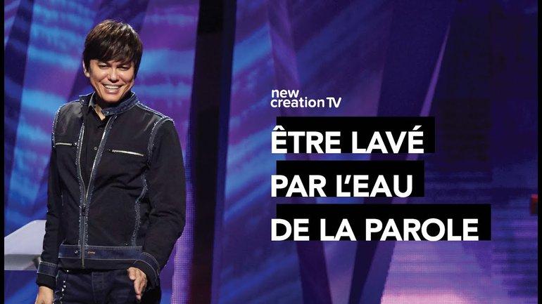 Joseph Prince - Être lavé par l'eau de la Parole | New Creation TV Français