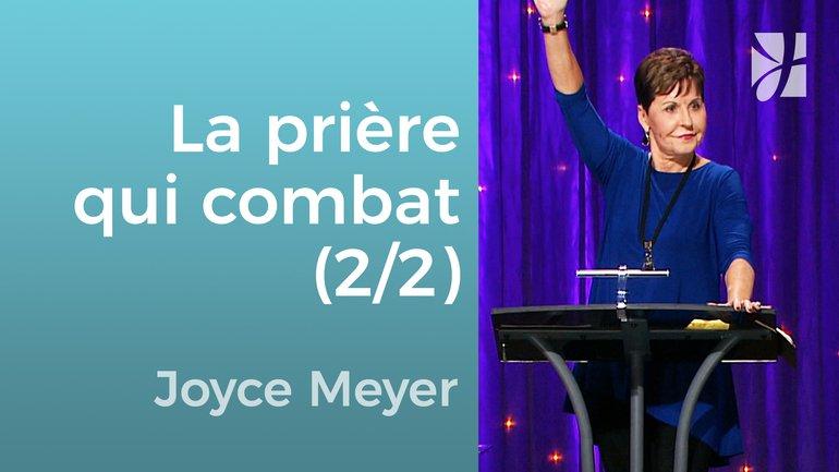 La prière qui résiste à Satan (2/2) - Joyce Meyer - Grandir avec Dieu