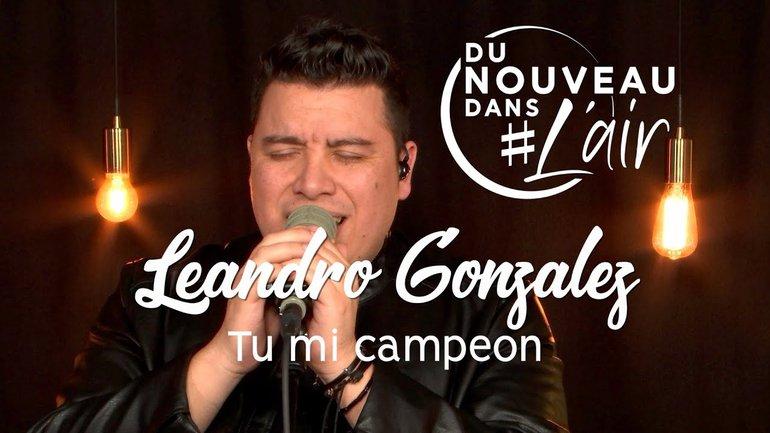 Tu mi campeon - Leandro Gonzalez - Du nouveau dans l'air
