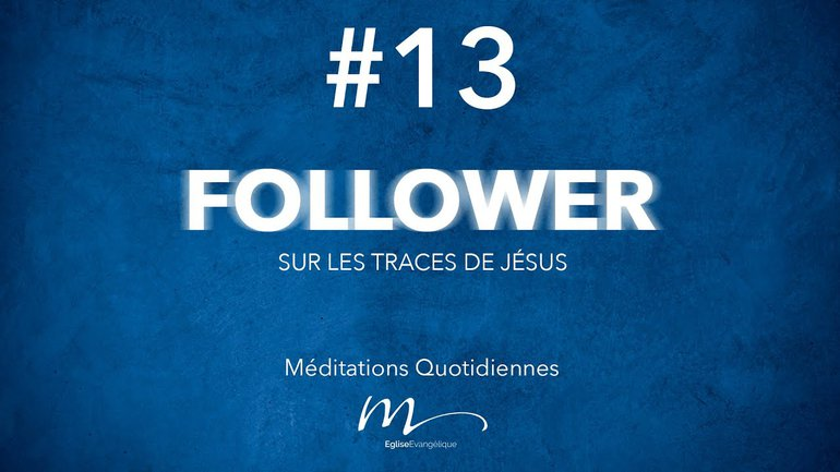 Follower Méditation 13 - Le Sabbat (1ère partie) - Jean-Pierre Civelli - Matthieu 12.1-8