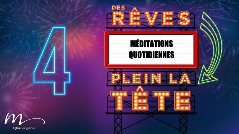 Des Rêves Méditation 4 - 1 Chroniques 16.23-27 - Église M