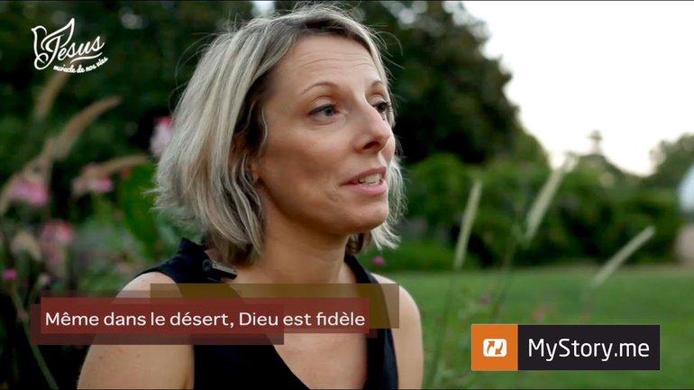 """L'histoire de Géraldine : """"Même dans le désert, Dieu est fidèle"""""""