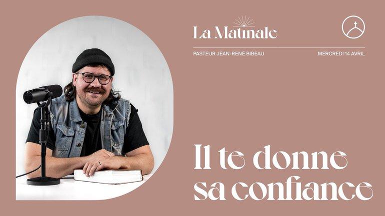 Il te donne sa confiance | Jean-René Bibeau