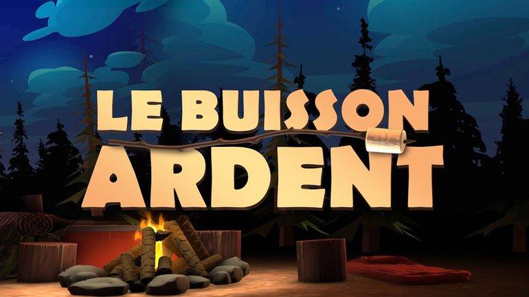 Le buisson ardent _Feu de camp (Épisode #1)
