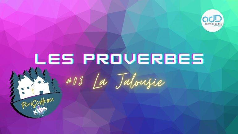 PGHKids Proverbes - #03 La Jalousie