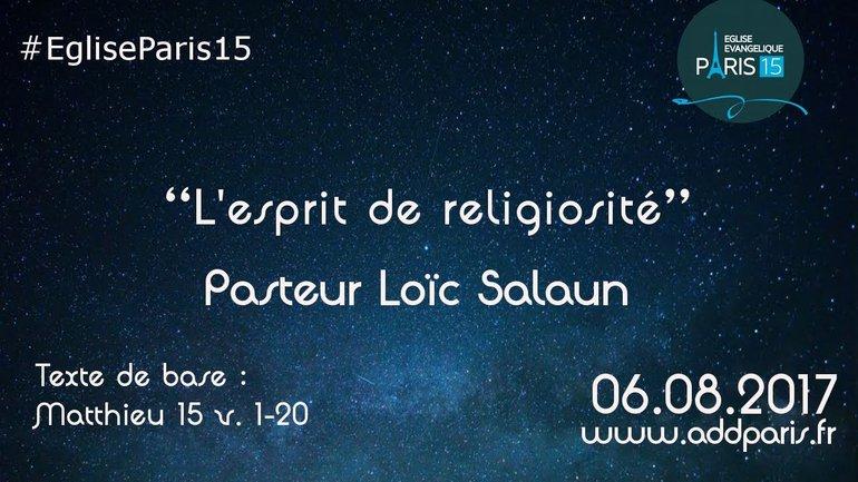 L'esprit de religiosité - Pasteur Loïc Salaun