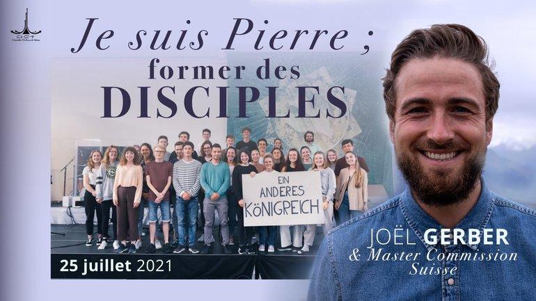 Je suis Pierre ; former des disciples avec Joël GERBER & Master Commission Suisse