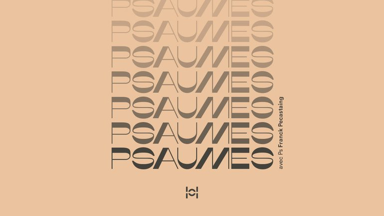 Psaumes avec Ps Franck Pecastaing #3