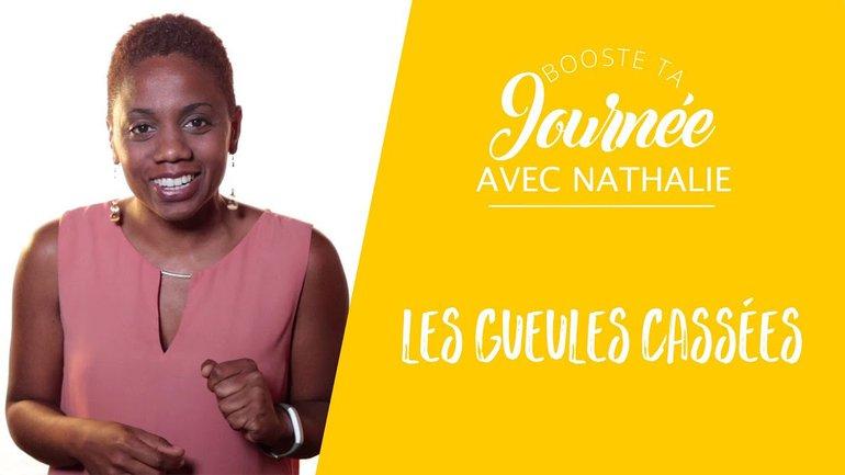 Booste ta journée - Nathalie Almont - Les gueules cassées