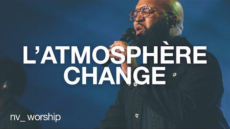 L'atmosphère Change | NV Worship avec Samuel Joseph