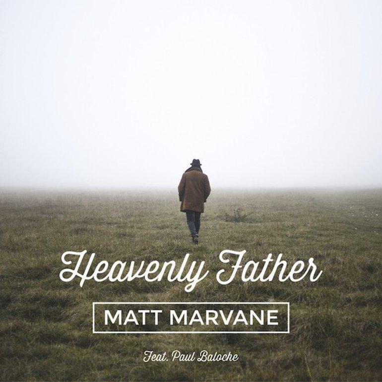 Heavenly Father (feat. Paul Baloche) - Single