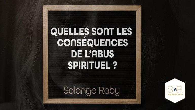 Quelles sont les conséquences de l'abus spirituel ?