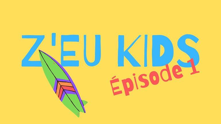 Z'Eu Kids Episode 1 - L'histoire d'Esther