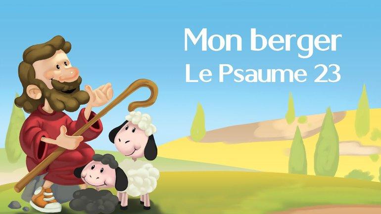 Mon berger - Le Psaume 23