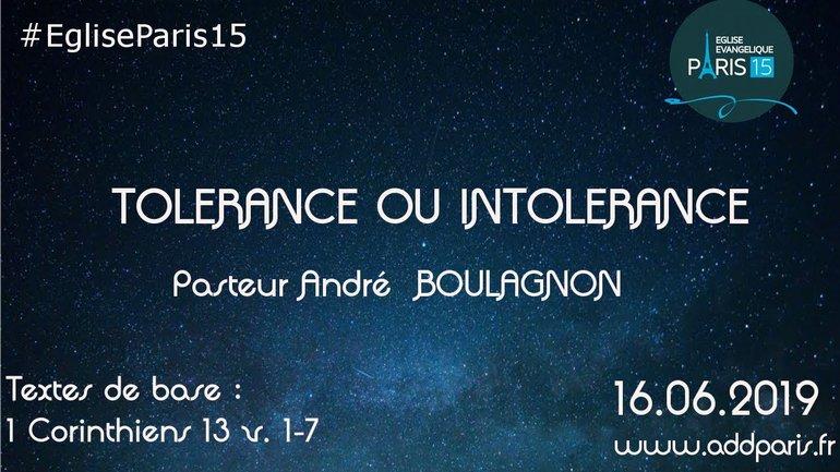 Tolérance ou intolérance - Pasteur André BOULAGNON