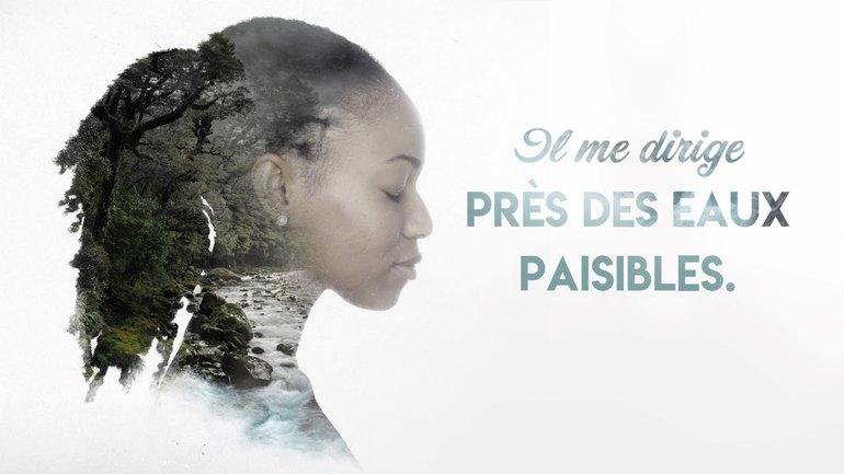 2ème partie: Dieu me conduit près des eaux paisibles et restaure mon âme