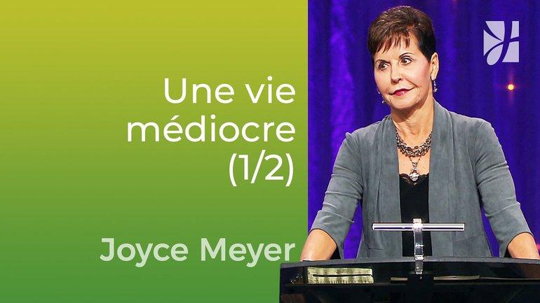 Le coût élevé dune vie médiocre (1/2) - Joyce Meyer - Vivre au quotidien
