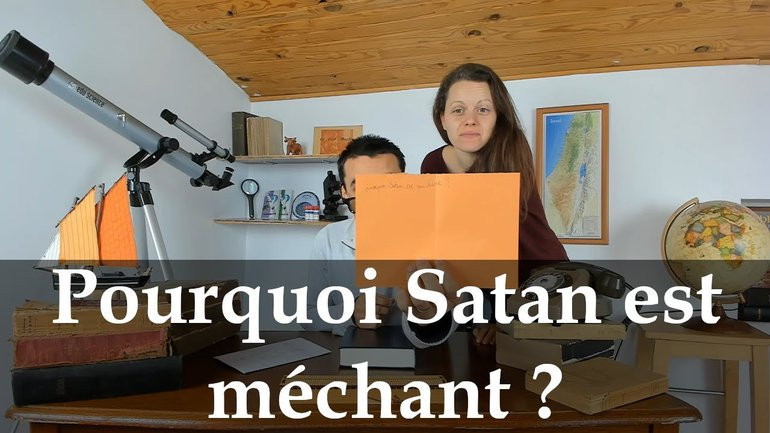 Pourquoi Satan est méchant ?