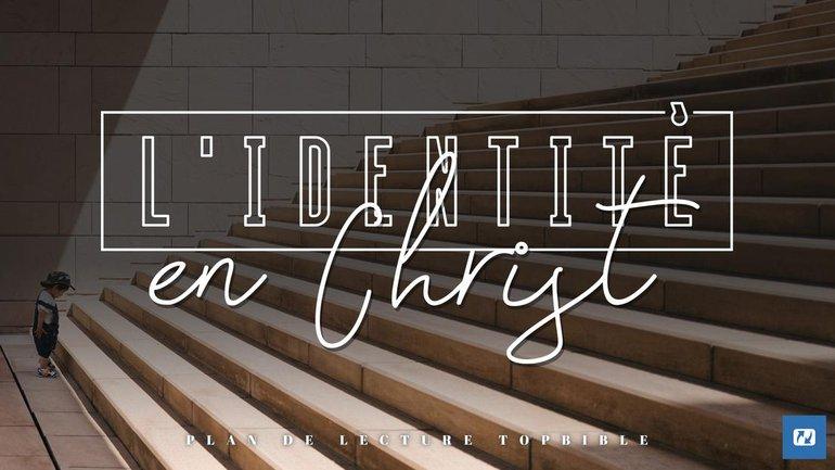 Un nouveau plan de lecture à découvrir : L'identité en Christ