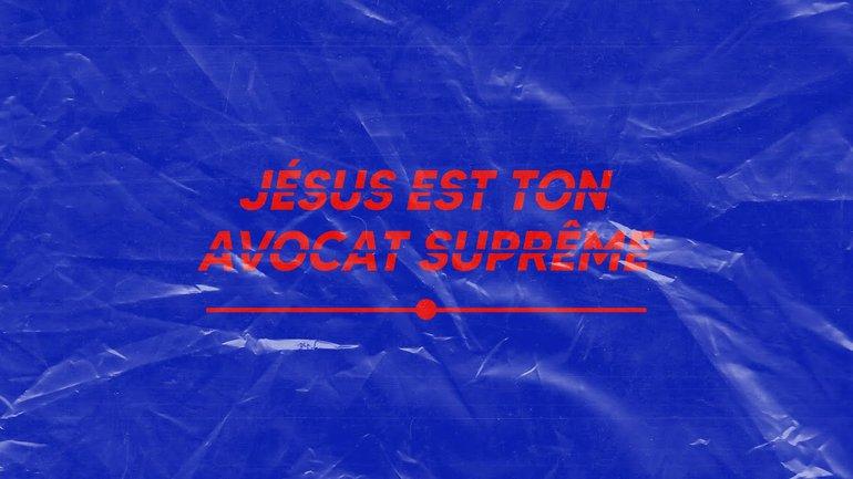 STARTER - Jésus est ton avocat suprême