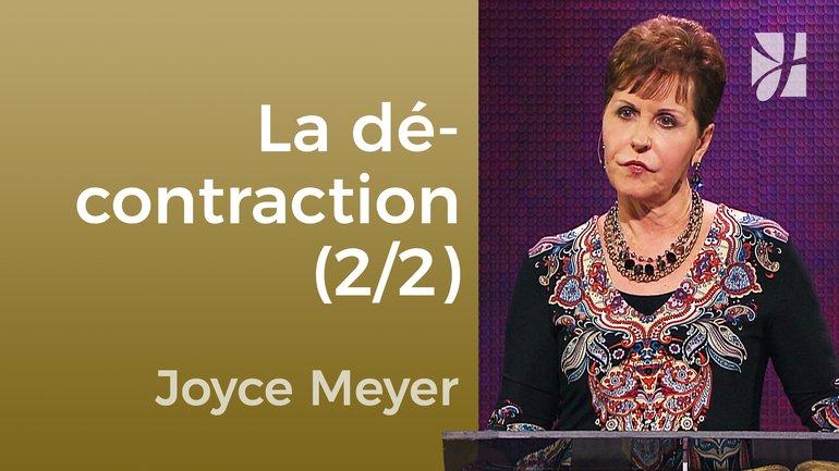 Comment rester surnaturellement décontracté (2/2) - Joyce Meyer - Maîtriser mes pensées