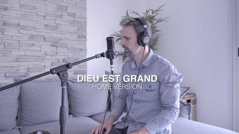 DIEU EST GRAND - HOME VERSION (Aurélien)