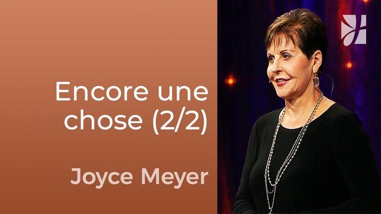 Il vous manque encore une chose (2/2) - Joyce Meyer - Fortifié par la foi
