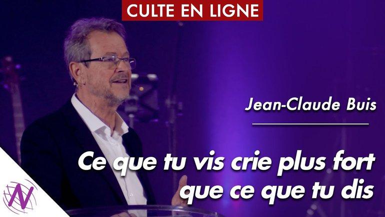 Ce que tu vis crie plus fort que ce que tu dis - Jean-Claude Buis - à l'Église Novation