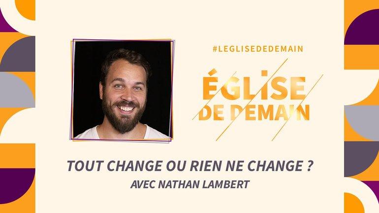 L'Église de demain : redevenir la Famille de Dieu sur terre  - avec Nathan Lambert