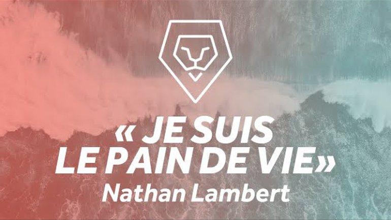 """""""Je suis le pain de vie"""" - Nathan Lambert [Le Message du Dimanche]"""