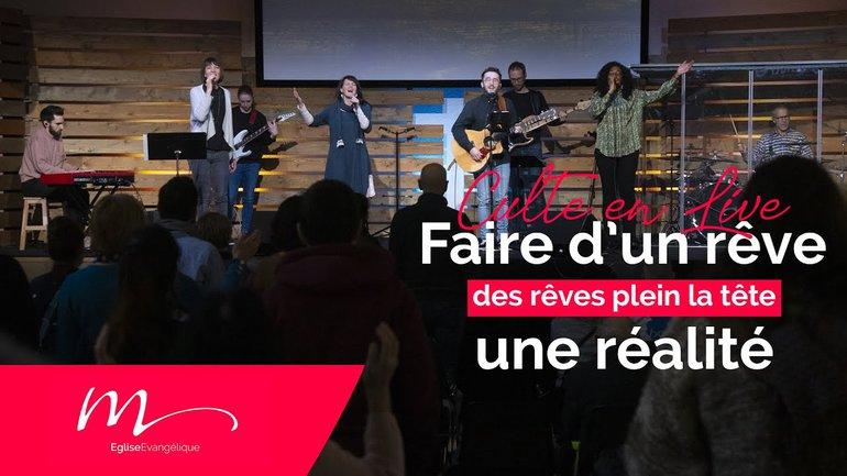 Des Rêves #5 Faire d'un rêve une réalité - Matthieu Combe - Culte du 31 Janvier 2021
